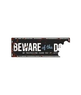 Beware of dog sign: Beware Of The Dog